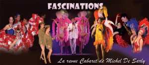 Revue Cabaret FASCINATIONS @ Place de Lissac | Lissac-sur-Couze | Limousin | France